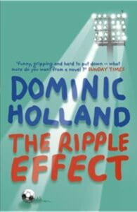 The Ripple Effect by Dominic Holland