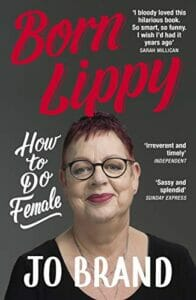 Born Lippy by Jo Brand